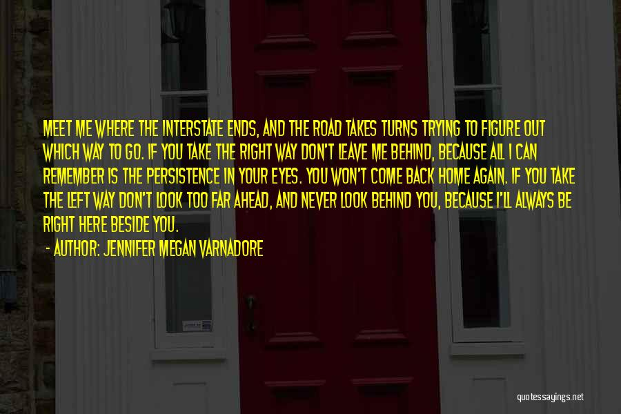 Come Back To Me Again Quotes By Jennifer Megan Varnadore