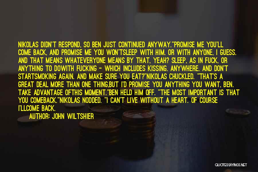 Come Back To Me Again Quotes By John Wiltshier