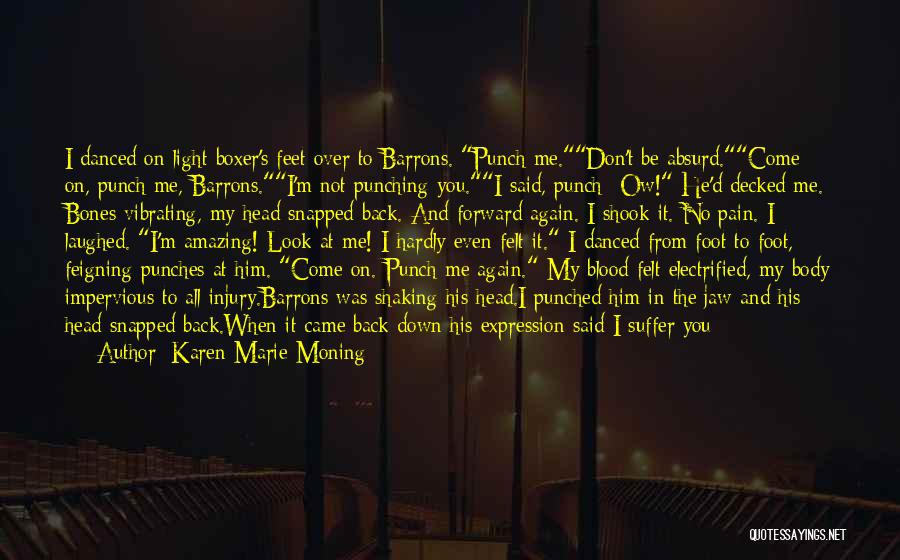 Come Back To Me Again Quotes By Karen Marie Moning