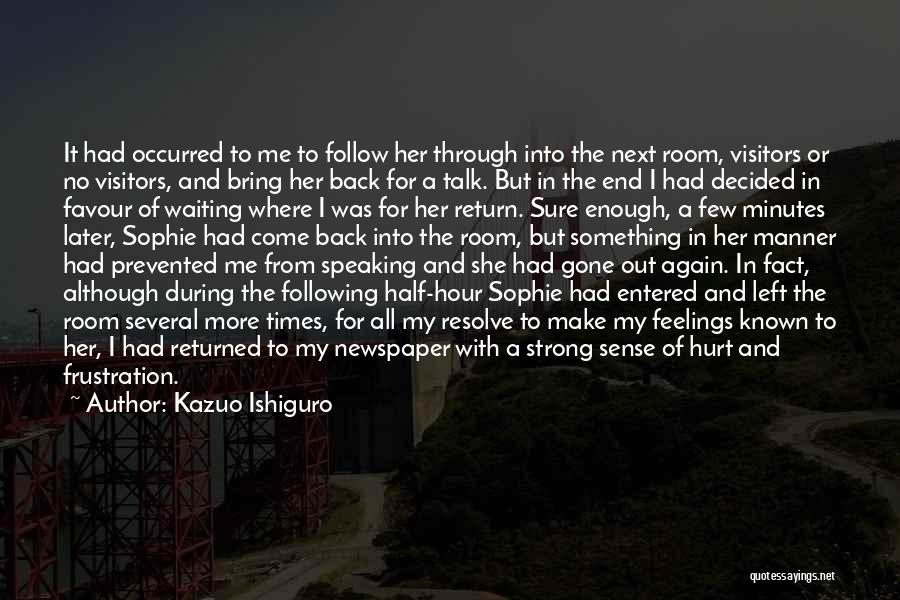Come Back To Me Again Quotes By Kazuo Ishiguro