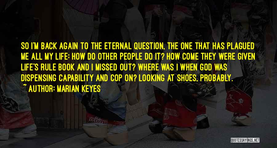 Come Back To Me Again Quotes By Marian Keyes