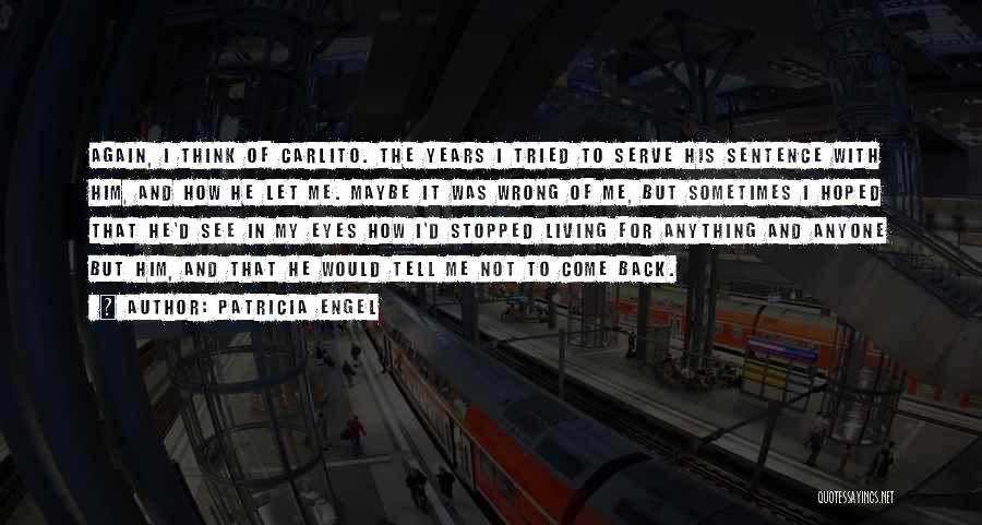 Come Back To Me Again Quotes By Patricia Engel