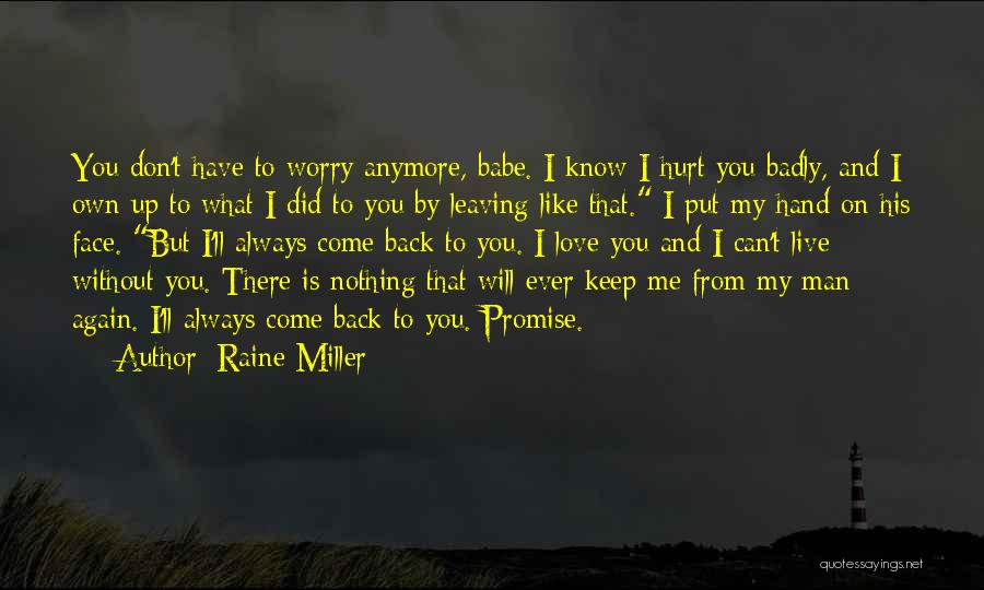 Come Back To Me Again Quotes By Raine Miller
