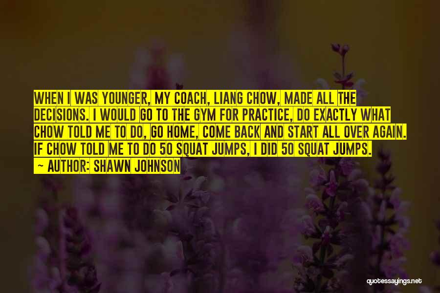 Come Back To Me Again Quotes By Shawn Johnson