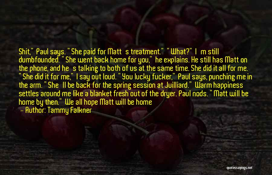 Come Back To Me Again Quotes By Tammy Falkner