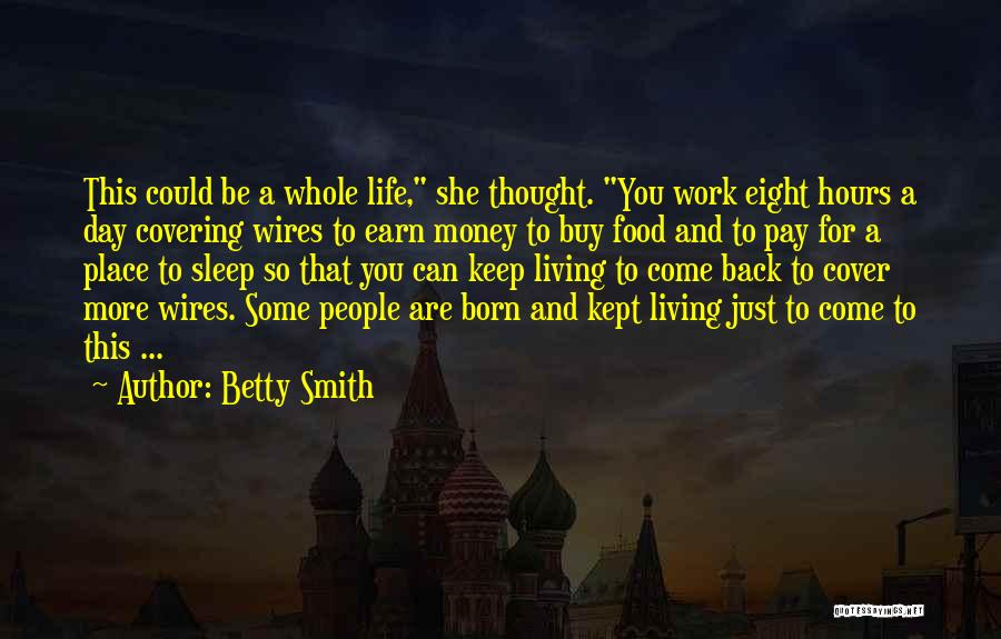 Come Back To Work Quotes By Betty Smith