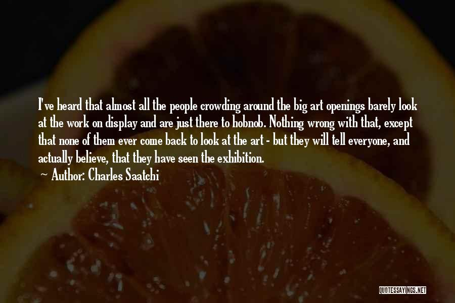 Come Back To Work Quotes By Charles Saatchi