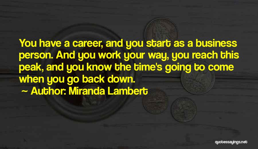 Come Back To Work Quotes By Miranda Lambert