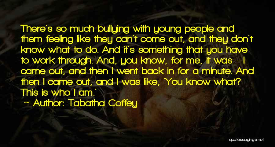 Come Back To Work Quotes By Tabatha Coffey