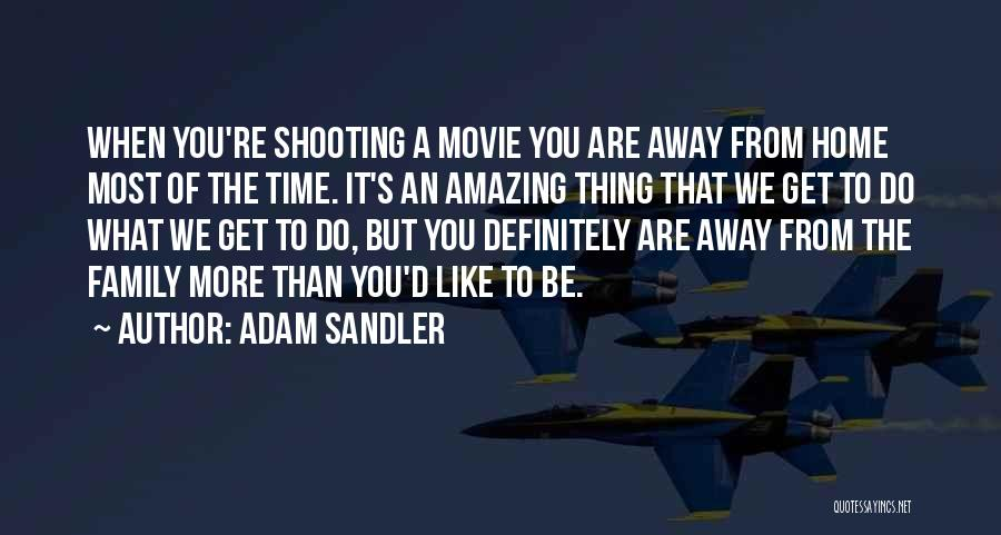 Come Home Movie Quotes By Adam Sandler