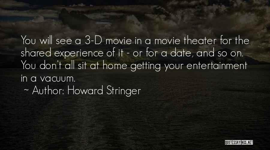 Come Home Movie Quotes By Howard Stringer