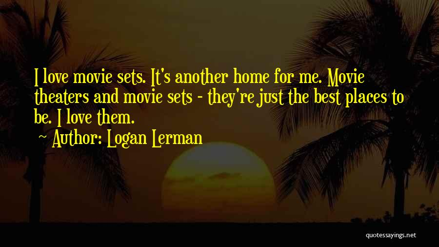 Come Home Movie Quotes By Logan Lerman