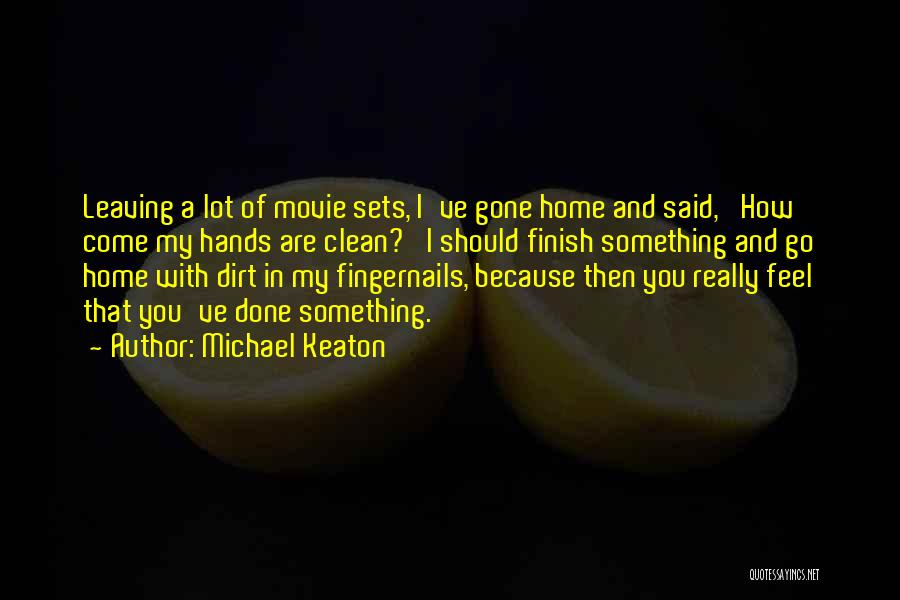 Come Home Movie Quotes By Michael Keaton