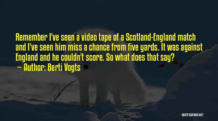 Come On England Football Quotes By Berti Vogts