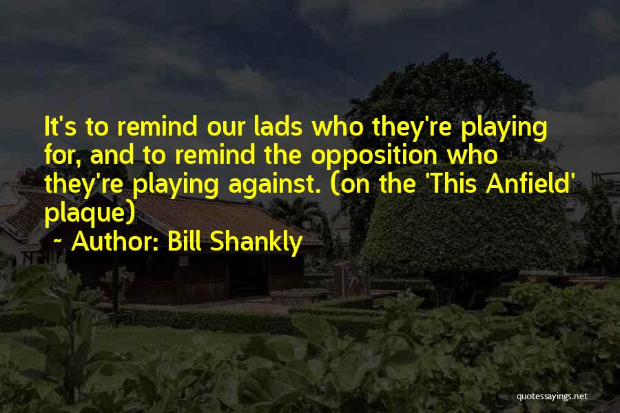 Come On England Football Quotes By Bill Shankly