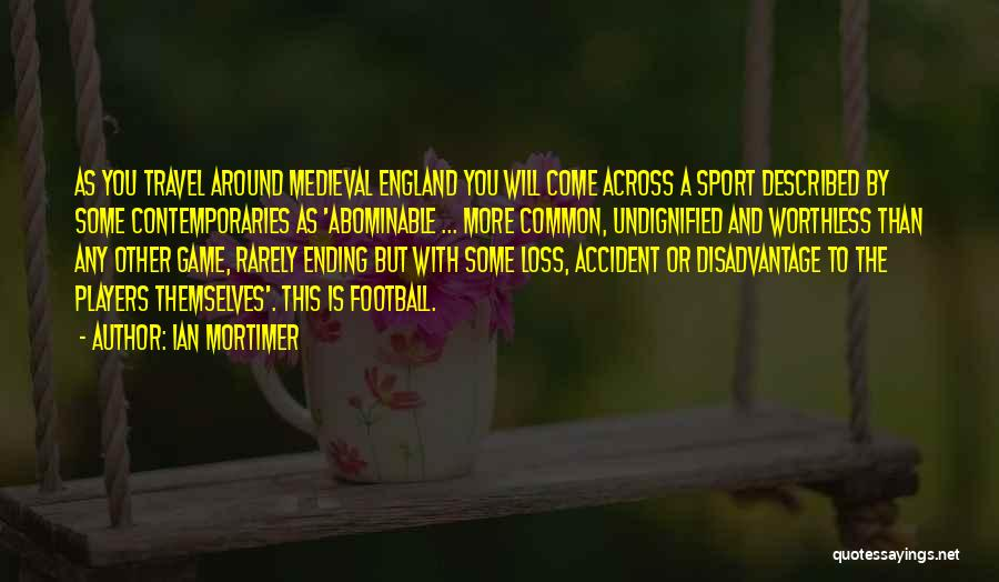 Come On England Football Quotes By Ian Mortimer