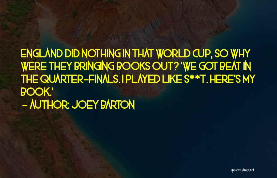 Come On England Football Quotes By Joey Barton