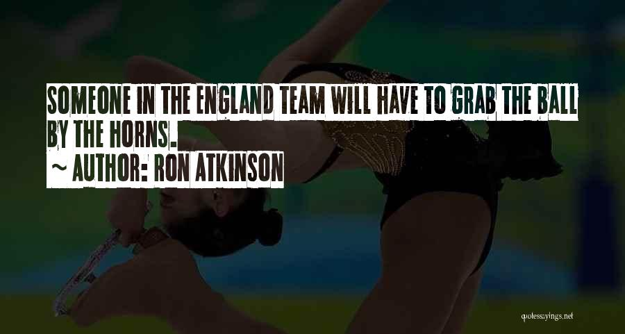 Come On England Football Quotes By Ron Atkinson