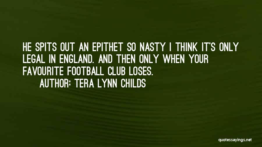 Come On England Football Quotes By Tera Lynn Childs