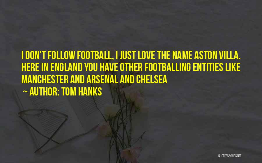 Come On England Football Quotes By Tom Hanks
