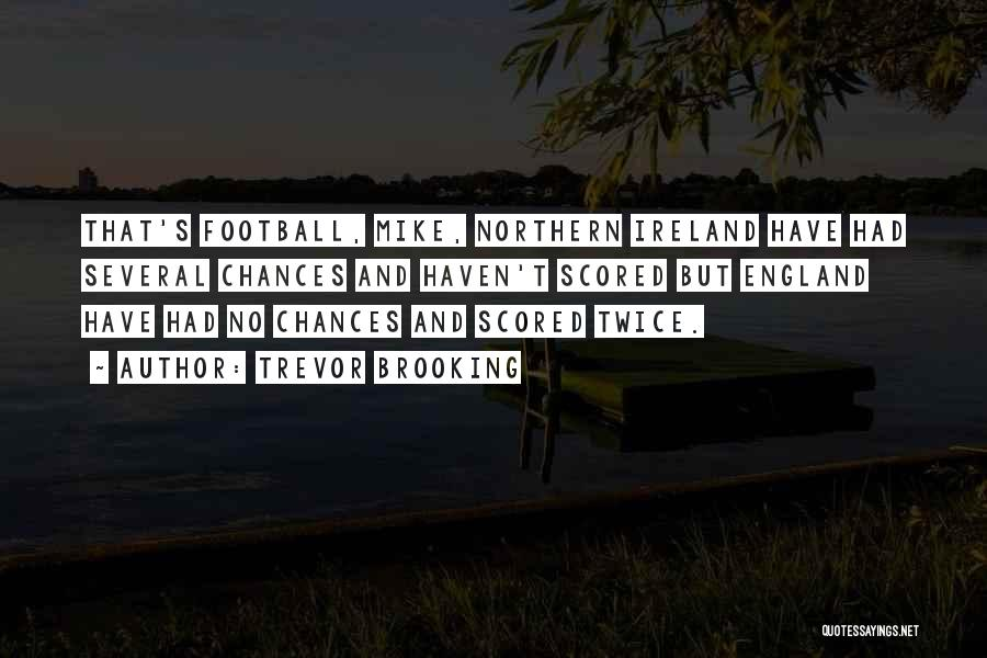 Come On England Football Quotes By Trevor Brooking