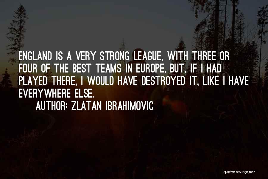 Come On England Football Quotes By Zlatan Ibrahimovic
