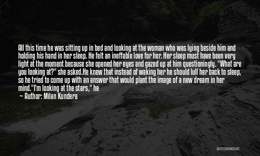 Come To Bed Eyes Quotes By Milan Kundera