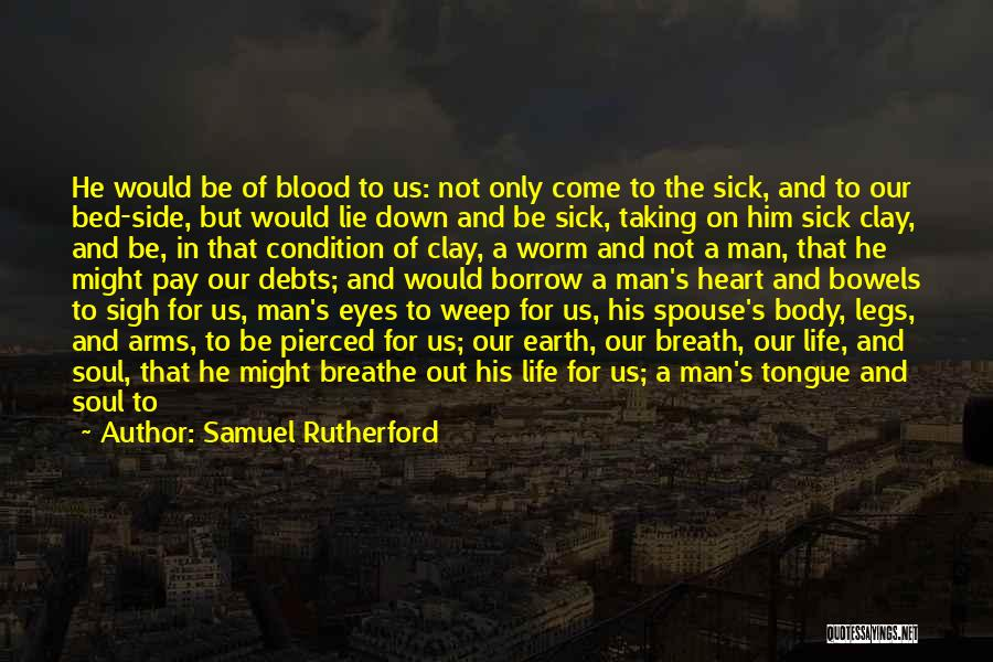 Come To Bed Eyes Quotes By Samuel Rutherford