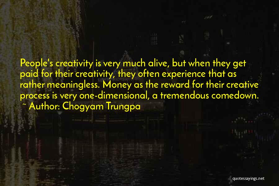 Comedown Quotes By Chogyam Trungpa