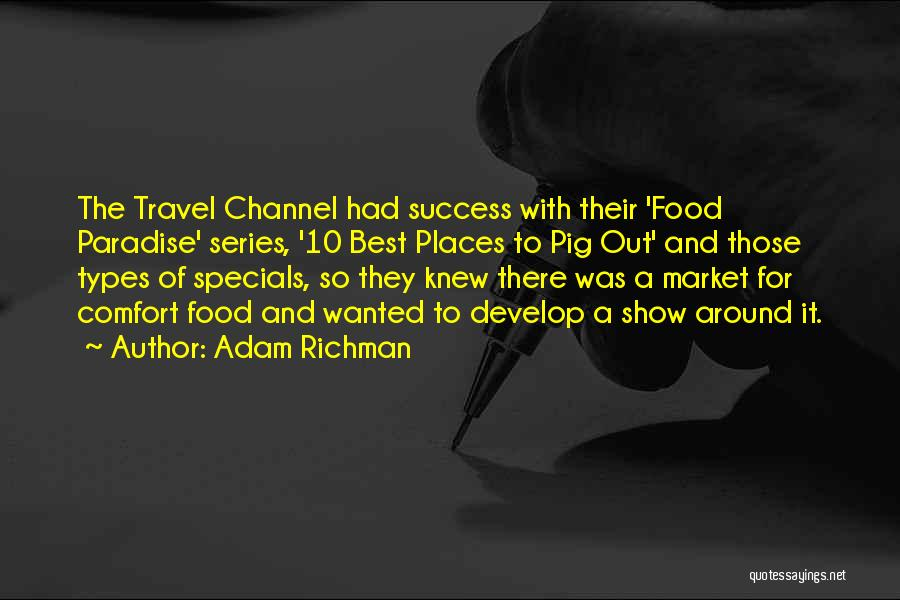 Comfort And Success Quotes By Adam Richman