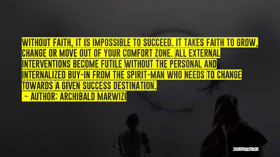 Comfort And Success Quotes By Archibald Marwizi