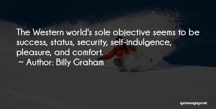 Comfort And Success Quotes By Billy Graham