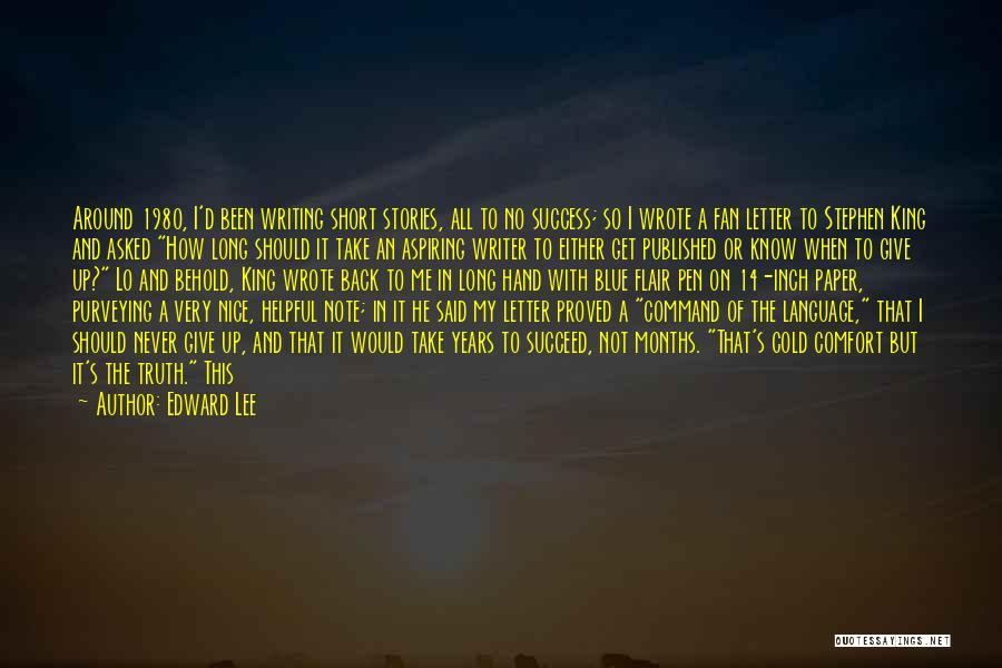 Comfort And Success Quotes By Edward Lee