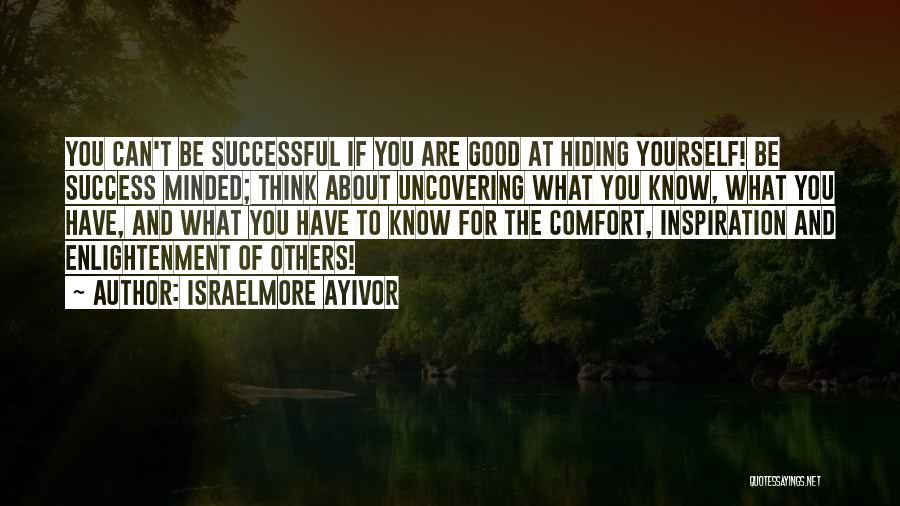 Comfort And Success Quotes By Israelmore Ayivor