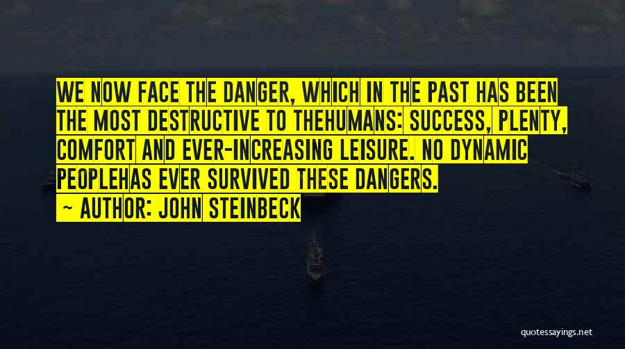 Comfort And Success Quotes By John Steinbeck