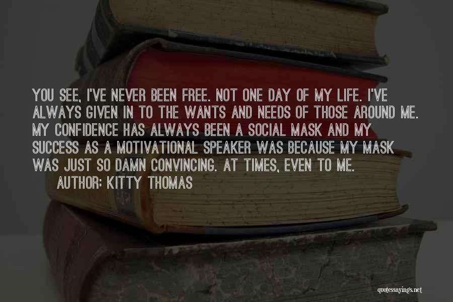 Comfort And Success Quotes By Kitty Thomas