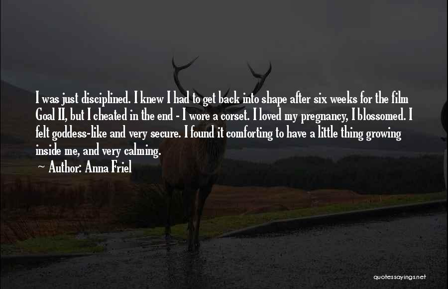 Comforting Yourself Quotes By Anna Friel