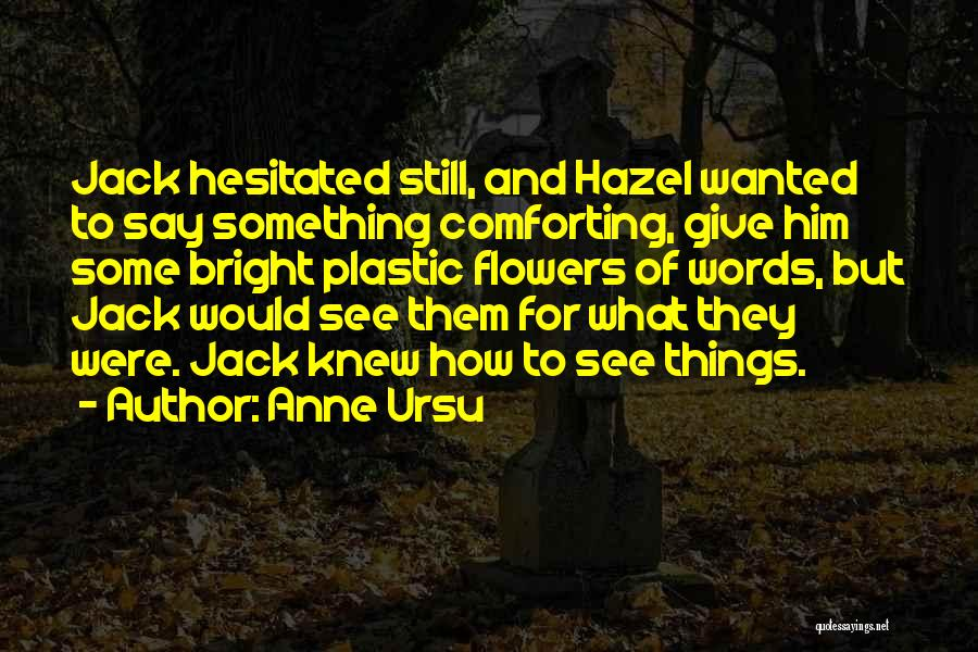 Comforting Yourself Quotes By Anne Ursu