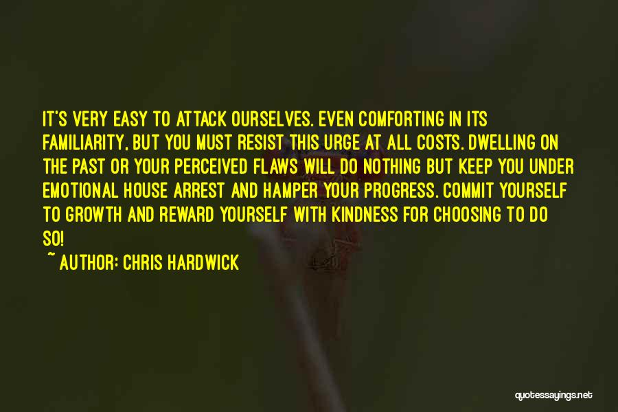 Comforting Yourself Quotes By Chris Hardwick