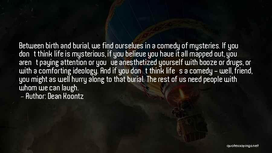 Comforting Yourself Quotes By Dean Koontz