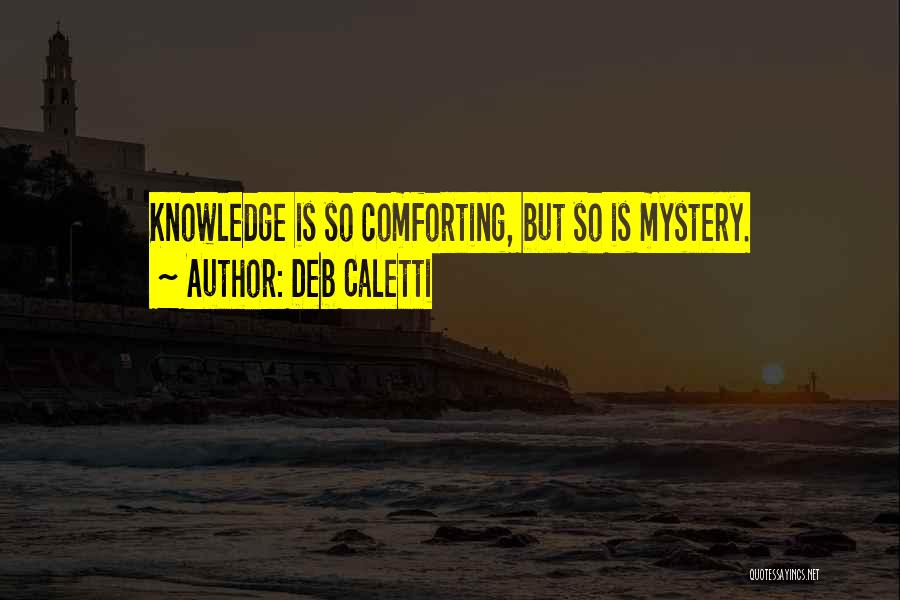 Comforting Yourself Quotes By Deb Caletti