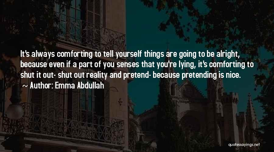 Comforting Yourself Quotes By Emma Abdullah