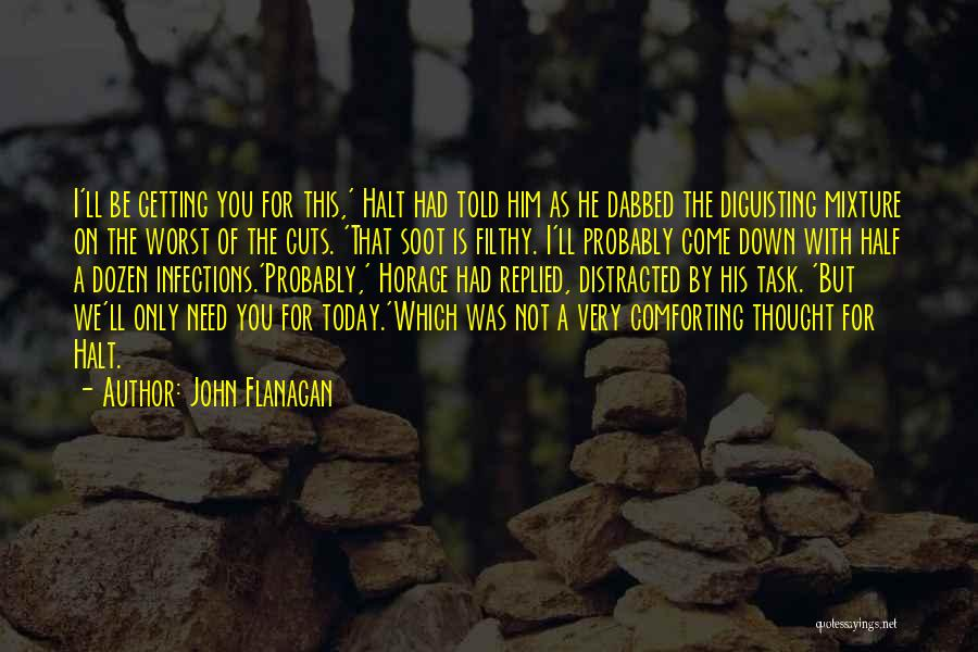 Comforting Yourself Quotes By John Flanagan