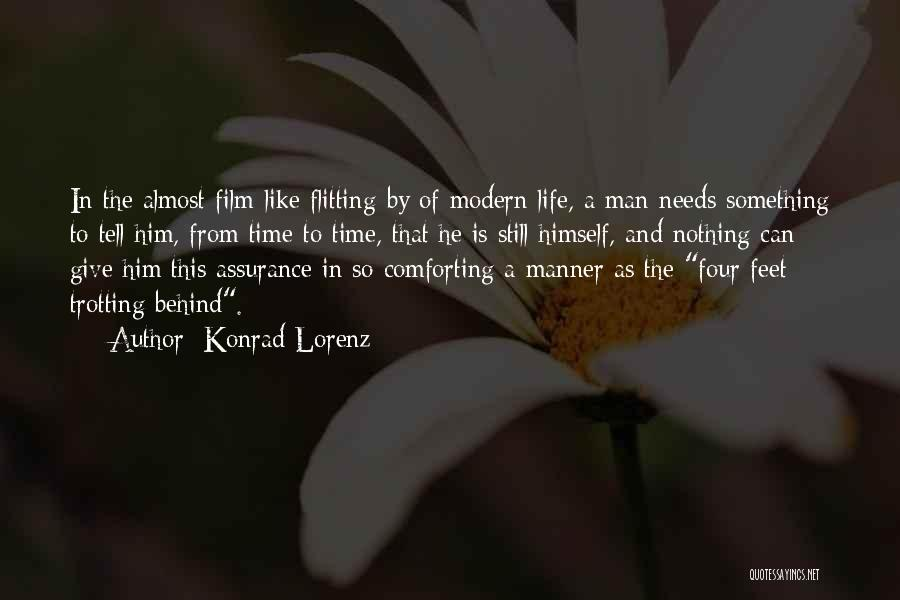 Comforting Yourself Quotes By Konrad Lorenz