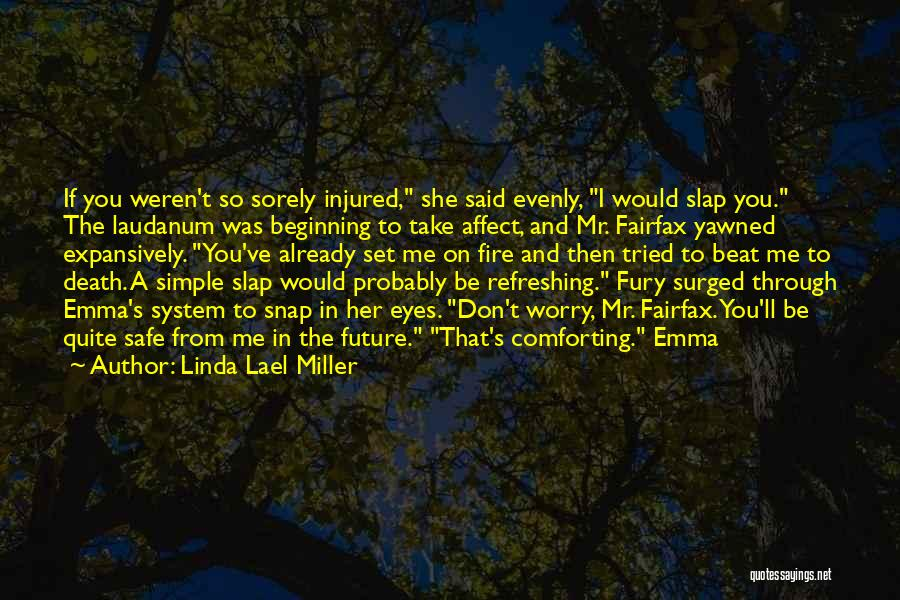 Comforting Yourself Quotes By Linda Lael Miller