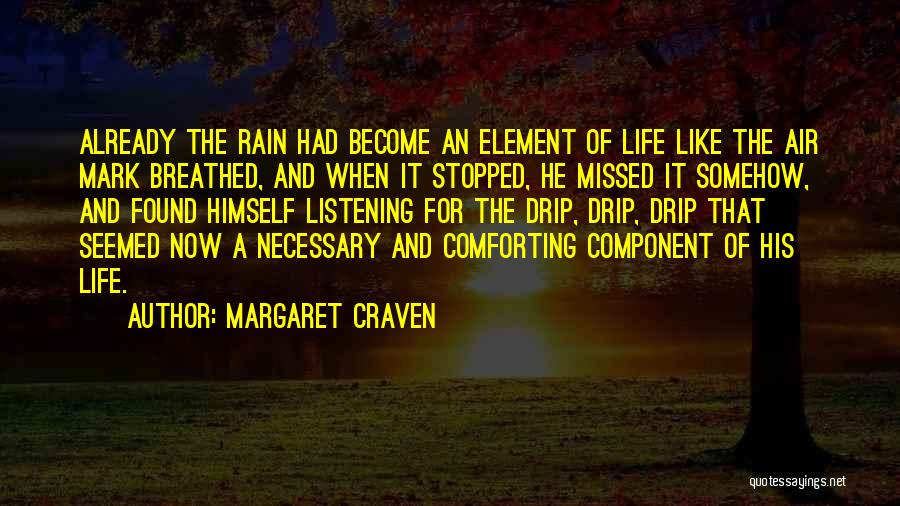 Comforting Yourself Quotes By Margaret Craven