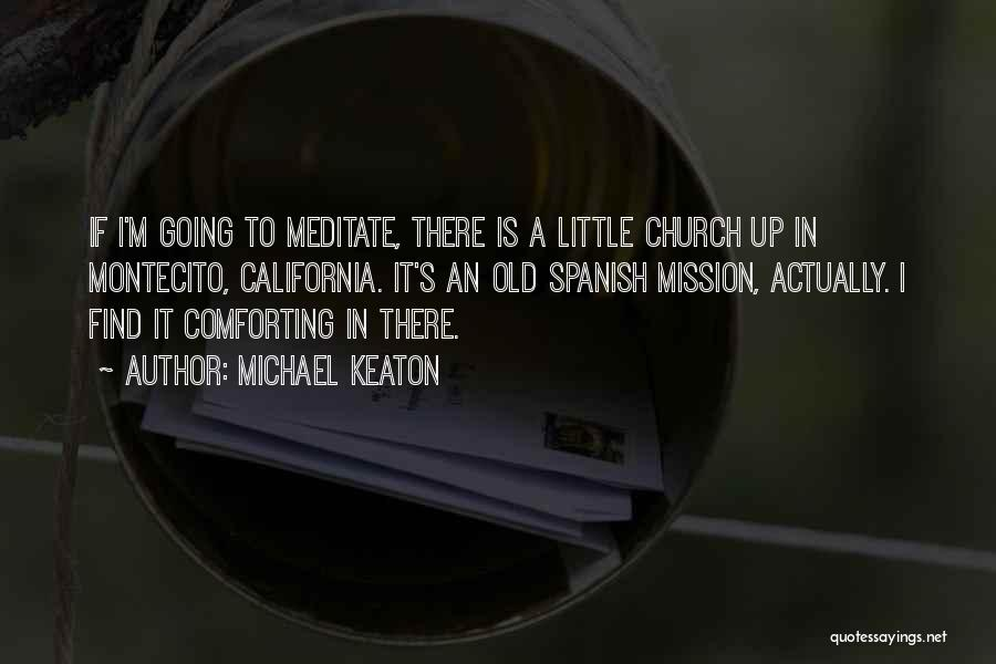 Comforting Yourself Quotes By Michael Keaton