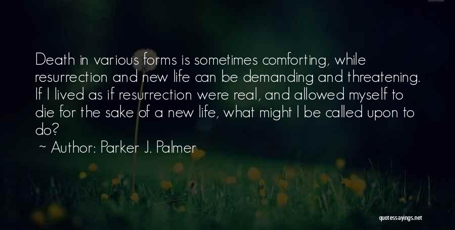 Comforting Yourself Quotes By Parker J. Palmer