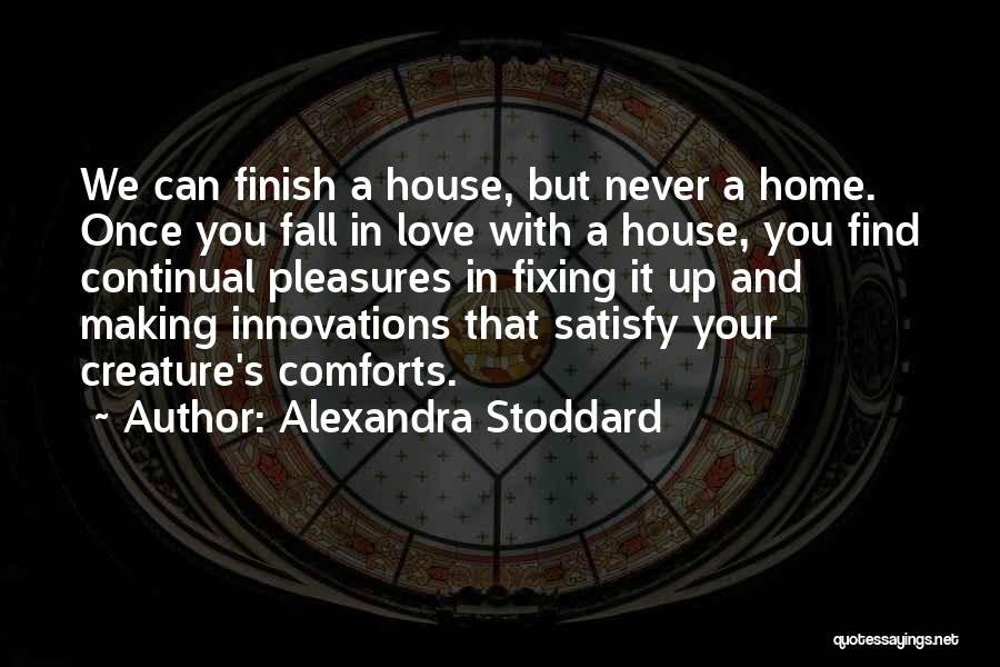 Comforts Of Home Quotes By Alexandra Stoddard