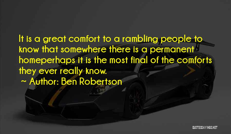 Comforts Of Home Quotes By Ben Robertson